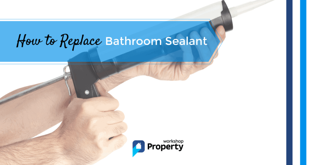 how to replace bathroom sealant