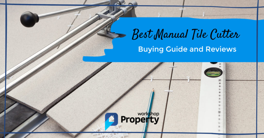best manual tile cutter uk